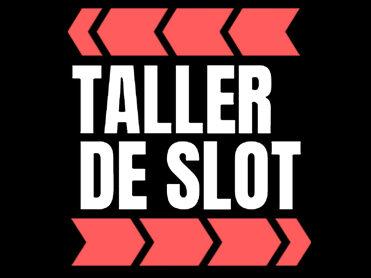 Taller de Slot